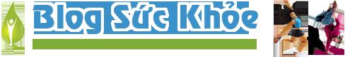 Sức Khỏe Cho Người Việt, Sức Khỏe Đời Sống, Sức Khỏe Gia Đình – BlogSucKhoe.com